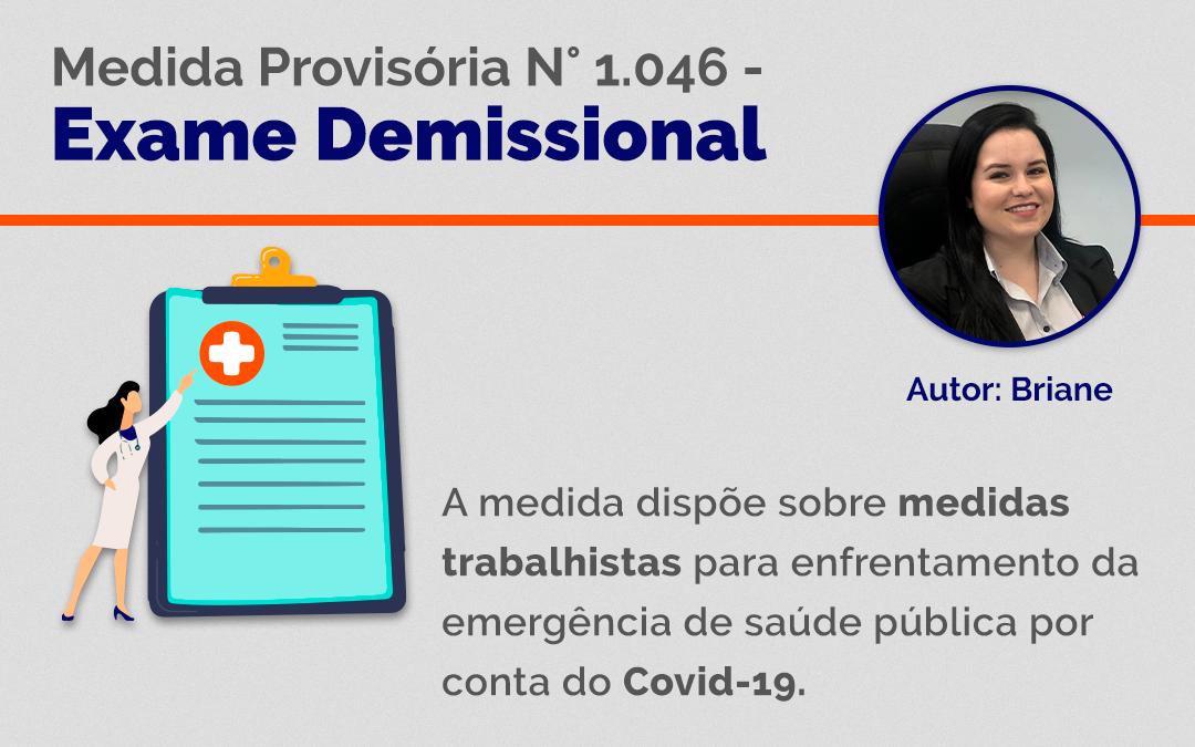 MEDIDA PROVISÓRIA N º1.046 – EXAME DEMISSIONAL